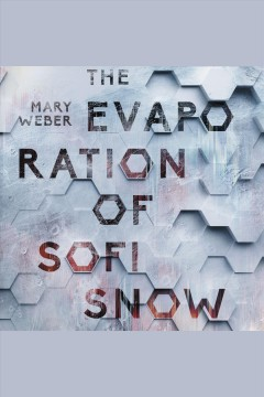 The evaporation of Sofi Snow - Mary (Mary Christine) Weber