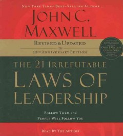 The 21 irrefutable laws of leadership : [follow them and people will follow you] - John C Maxwell