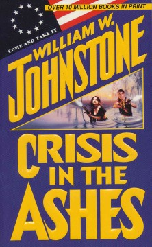 Crisis in the ashes - William W Johnstone