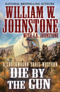 Die by the gun - William W Johnstone