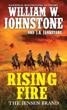 Rising Fire - William W.; Johnstone Johnstone