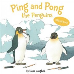Ping and Pong the penguins - Sylviane Gangloff