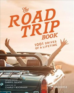 Road Trip Book : 1001 Drives of a Lifetime - Darryl (EDT); Boorman Sleath