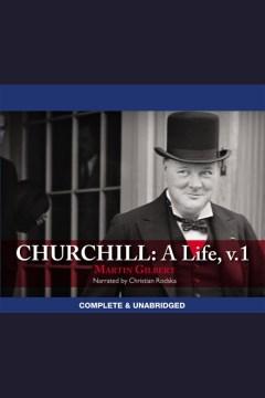 Churchill : a life. Vol. 1 - Martin Gilbert