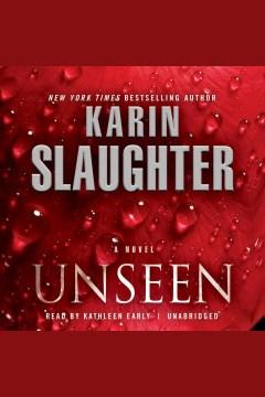 Unseen : a novel - Karin Slaughter