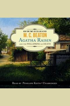 Agatha Raisin and the wellspring of death - M. C Beaton