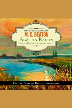 Agatha Raisin and the case of the curious curate - M. C Beaton