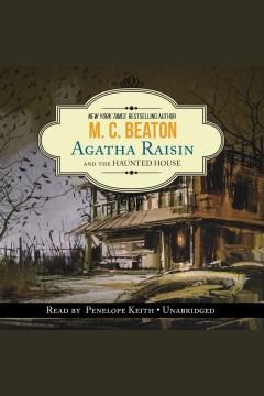 Agatha Raisin and the haunted house - M. C Beaton