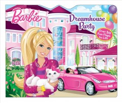 Barbie : dreamhouse party - Jill Rosenblum
