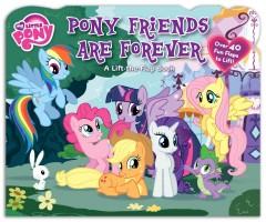 Pony friends are forever : a lift-the-flap book - Tish Rabe