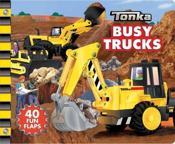 Tonka busy trucks - K. C Kelley