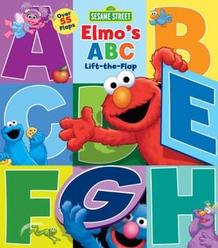Elmo's ABC : lift-the-flap - Lori Froeb