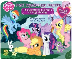 Pony friends are forever = La amistad de los ponis es para siempre : an English - Tish Rabe