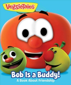 VeggieTales : Bob is a buddy! : a book about friendship - Kate Etue