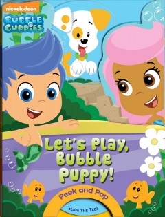 Let's play, Bubble Puppy! - Martha T Ottersley