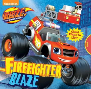 Firefighter Blaze.
