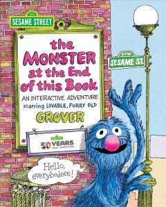 The monster at the end of this book : an interactive adventure starring lovable, furry old Grover - Autumn B Heath