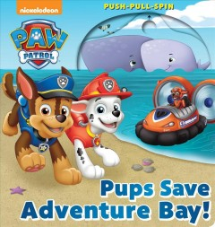 Pups save Adventure Bay! - Maggie Fischer