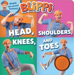Blippi : Head, shoulders, knees, and toes.
