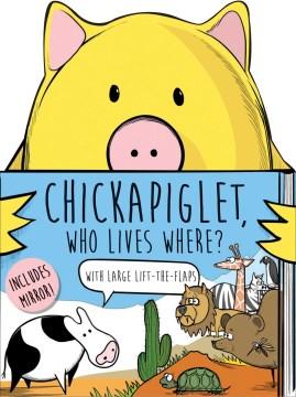 Chickpiglet, who lives where? - Brian Calhoun