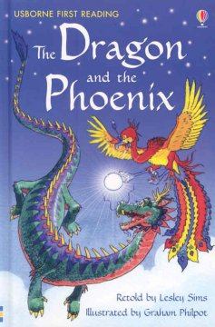 The dragon and the phoenix : a folktale from China - Lesley Sims