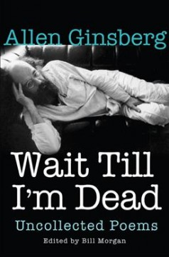 Wait Till I'm Dead : Uncollected Poems - Bill (EDT) Morgan