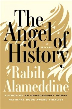 The angel of history : a novel / Rabih Alameddine - Rabih Alameddine