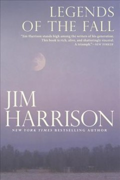 Legends of the fall / Jim Harrison - Jim Harrison
