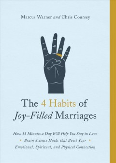 4 Habits of Joy-Filled Marriages : How 15 Minutes a Day Will Help You Stay in Love - Marcus; Coursey Warner