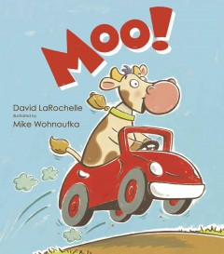 Moo! (Ages 2-6) - David LaRochelle