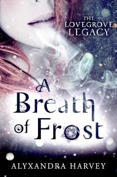 A breath of frost (Ages 12+) - Alyxandra Harvey