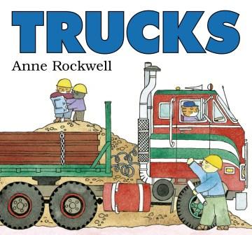 Trucks - Anne F Rockwell