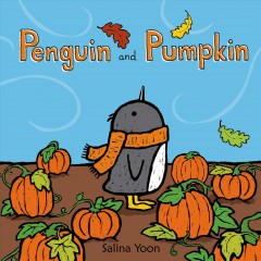 Penguin and Pumpkin - Salina Yoon