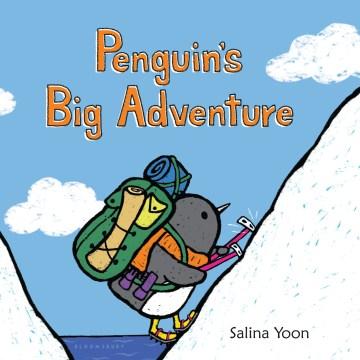 Penguin's big adventure - Salina Yoon