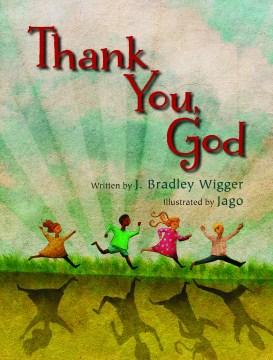 Thank you, God - J. Bradley Wigger