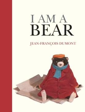 I am a bear - Jean-Francois Dumont