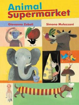 Animal Supermarket - Giovanna Zoboli