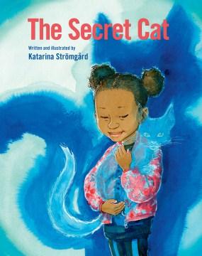 The secret cat - Katarina Strömgård
