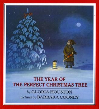 The year of the perfect Christmas tree : an Appalachian story - Gloria Houston
