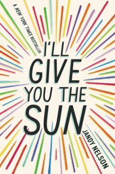 I'll give you the sun / by Jandy Nelson - Jandy Nelson
