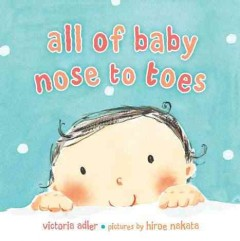 All of baby, nose to toes - Victoria Adler