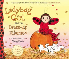 Ladybug Girl and the dress-up dilemma - David Soman