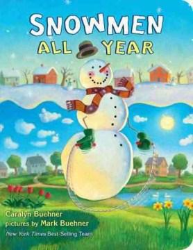 Snowmen all year - Caralyn Buehner