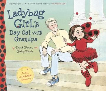 Ladybug Girl's day out with Grandpa - David Soman