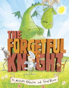 The forgetful knight - Michelle (Michelle Jane) Robinson