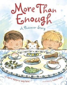 More than enough : a passover story - April Halprin Wayland