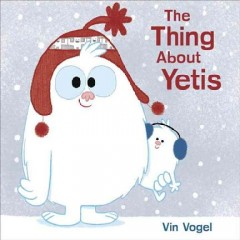 The thing about yetis - Vin Vogel