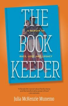 Book Keeper : A Memoir of Race, Love, and Legacy - Julia Mckenzie Munemo