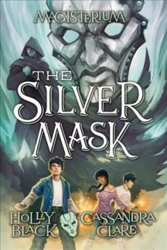 The silver mask - Holly Black