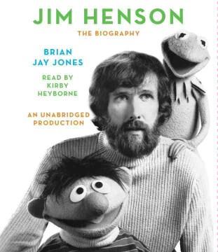 Jim Henson : the biography - Brian Jay Jones